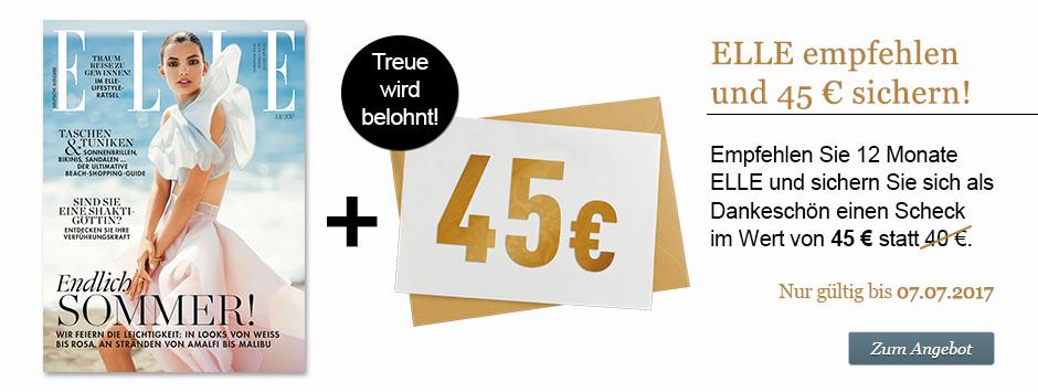 ELLE empfehlen und 45€ sichern!