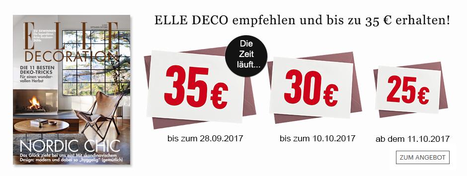Empfehlen Sie ELLE DECORATION und sichern Sie sich bis zu 35 €!