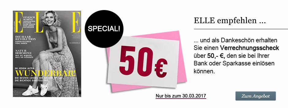 Empfehlen Sie ELLE und sichern Sie sich 50 € Verrechnungsscheck!